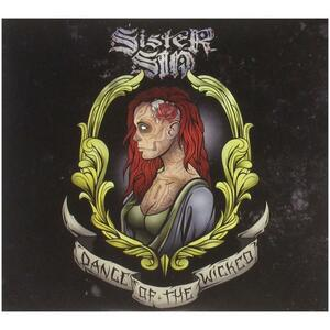 Dance Of The Wicked - CD Audio di Sister Sin