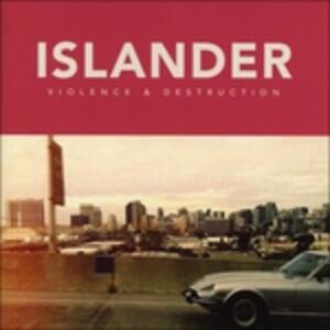 Violence and Destruction - CD Audio di Islander