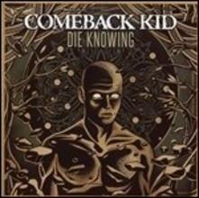 Die Knowing - Vinile LP di Comeback Kid