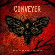 When Given Time to Grow - Vinile LP di Conveyer