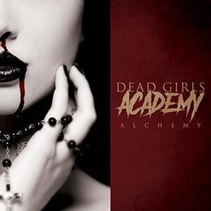 Alchemy - CD Audio di Dead Girls Academy