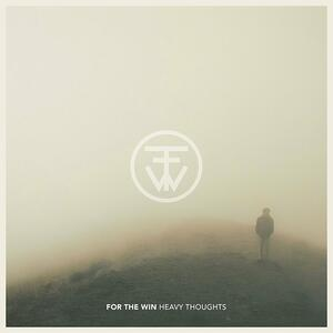 Heavy Thoughts - CD Audio di For the Win