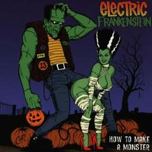 How to Make a Monster - Vinile LP di Electric Frankenstein