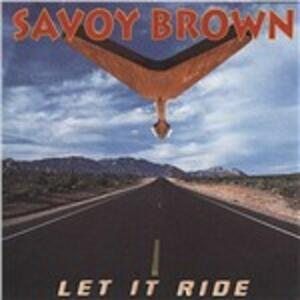Let It Ride - CD Audio di Savoy Brown