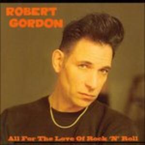 All for the Love of - CD Audio di Robert Gordon