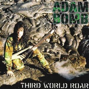 Third World Roar - CD Audio di Adam Bomb
