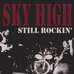Still Rockin' - CD Audio di Sky High