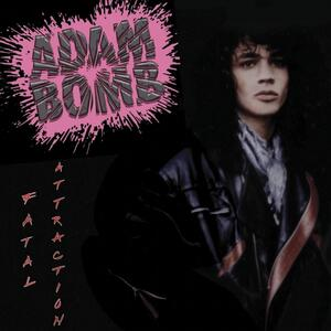 Fatal Attraction - CD Audio di Adam Bomb