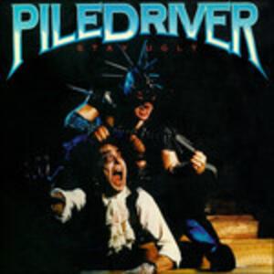 Stay Ugly - CD Audio di Piledriver