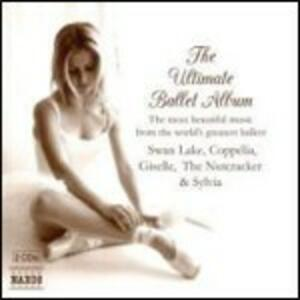 The Ultimate Ballet Album - CD Audio