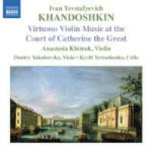 Sonate per violino op.3 n.1, n.2, n.3 - 6 Canti popolari russi - CD Audio di Ivan Yevstafyevich Khandoshkin