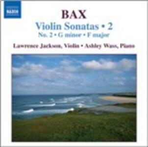 Sonate per violino n.2, in Sol minore, in Fa maggiore - Legend - Ballad - CD Audio di Arnold Trevor Bax,Ashley Wass,Laurence Jackson