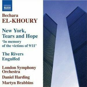 New York - Tears and Hope - The River Engulfed - Sestetto per violini - Fragments Oubliés - Waves - CD Audio di London Symphony Orchestra,Daniel Harding,Bechara El-Khoury