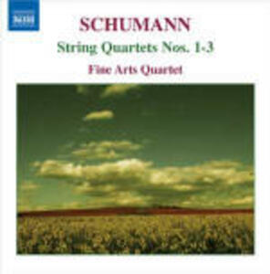 Quartetti per archi op.41 - CD Audio di Robert Schumann,Fine Arts Quartet