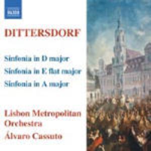Sinfonie in Re, in Mi bemolle, in La - CD Audio di Karl Ditters Von Dittersdorf
