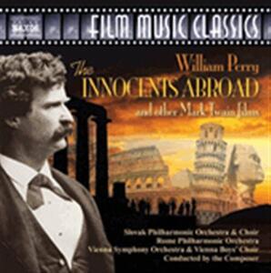 The Innocents Abroad e Altri Temi da Film di Mark Twain (Colonna Sonora) - CD Audio di William Perry