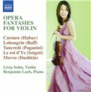 Fantasie per violino da opere - CD Audio di Benjamin Loeb,Livia Sohn