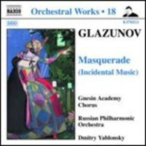 Masquerade musiche di scena - CD Audio di Alexander Kostantinovich Glazunov,Russian Philharmonic Orchestra,Dmitri Yablonsky