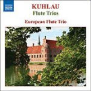 Trii per 3 flauti op.13 n.1, n.2, n.3, op.86 n.1 - CD Audio di Friedrich Kuhlau