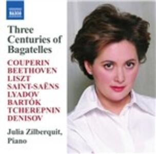 Three Centuries of Bagate - CD Audio di Julia Zilberquit