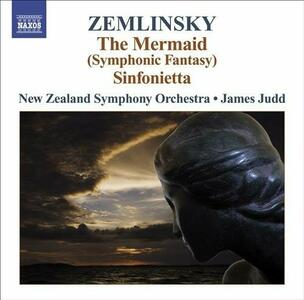 Sinfonietta op.23 - The Mermaid - CD Audio di Alexander Von Zemlinsky,New Zealand Symphony Orchestra,James Judd