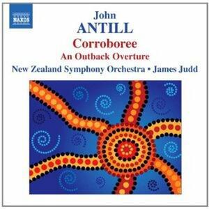 Corroboree - An Outback Overture - CD Audio di New Zealand Symphony Orchestra,James Judd,John Antill