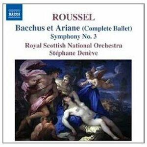 Bacchus et Ariane - Sinfonia n.3 - CD Audio di Albert Roussel,Royal Scottish National Orchestra,Stéphane Denève