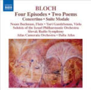 4 Episodi - 2 Poemi - Concertino - Suite Modale - CD Audio di Ernest Bloch
