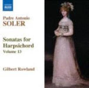 Sonate per clavicembalo vol.13 - CD Audio di Antonio Soler,Gilbert Rowland