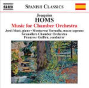 Musica per orchestra da camera - CD Audio di Joaquim Homs