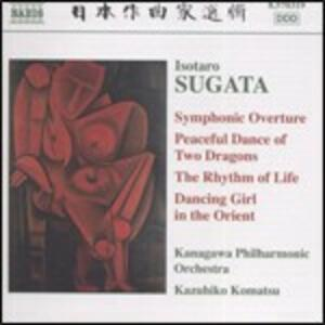 Symphonic Ouverture op.6 - Peaceful Dance - CD Audio di Isotaro Sugata
