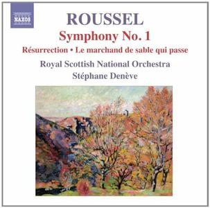 Sinfonia n.1 - Résurrection - Le marchand de sable qui passe - CD Audio di Albert Roussel,Royal Scottish National Orchestra,Stéphane Denève