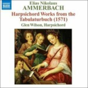 Harpsichord Words from the Tabulaturbuch - CD Audio di Elias Nikolaus Ammerbach