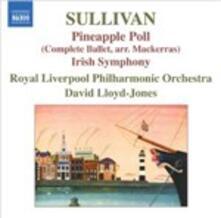 Pineapple Poll - Sinfonia in Mi - CD Audio di Royal Liverpool Philharmonic Orchestra,Arthur Sullivan,David Lloyd-Jones