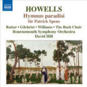 Hymnus Paradisi - Sir Patrick Spens - CD Audio di Bournemouth Symphony Orchestra,Herbert Howells,David Hill