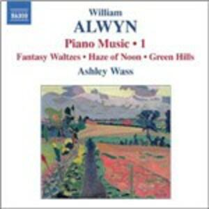 Opere per pianoforte vol.1 - CD Audio di William Alwyn,Ashley Wass