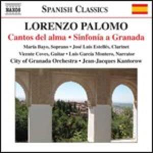 Cantos del Alma - Sinfonia à Granada - CD Audio di Lorenzo Palomo,Jean-Jacques Kantorow