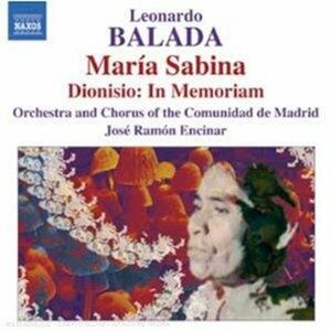 Maria Sabina - Dionisio: In Memoriam - CD Audio di Leonardo Balada,José Ramon Encinar,Orquesta de la Comunidad de Madrid