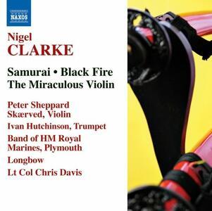 Samurai - Black Fire - The Miraculous Violin - CD Audio di Nigel Clarke
