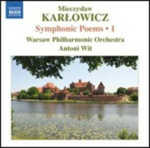 Poemi sinfonici vol.1 - CD Audio di Antoni Wit,Orchestra Filarmonica Nazionale di Varsavia,Mieczyslaw Karlowicz