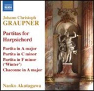 Partite per clavicembalo GWV121, GWV133, GWV149 - CD Audio di Johann Christoph Graupner,Naoko Akutagawa