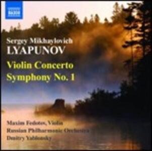Concerto per violino - Sinfonia n.1 - CD Audio di Dmitri Yablonsky,Sergei Mikhaylovich Lyapunov