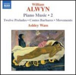 Opere per pianoforte vol.2 - CD Audio di William Alwyn,Ashley Wass