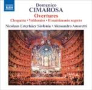 Overtures Cleopatra, Il Voldomiro, Il matrimonio segreto - CD Audio di Domenico Cimarosa