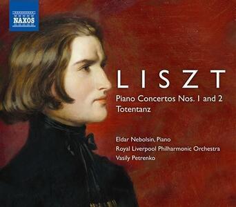 Concerti per pianoforte n.1, n.2 - Totentanz - CD Audio di Franz Liszt,Royal Liverpool Philharmonic Orchestra,Eldar Nebolsin,Vasily Petrenko