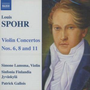 Concerti per violino n.6, n.8, n.11 - CD Audio di Louis Spohr,Patrick Gallois,Sinfonia Finlandia,Simone Lasma