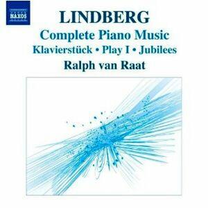 Musica per pianoforte - CD Audio di Magnus Lindberg,Ralph van Raat