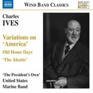 Variations on America - Old Home Days - The Alcotts - CD Audio di Charles Ives