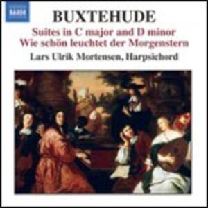 Suite in Do - Suite in Re minore - Wie Schön Leuchtet der Morgenstern - CD Audio di Dietrich Buxtehude,Lars Ulrik Mortensen