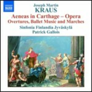 Aeneas in Carthage. Ouvertures, intermezzi di danza, marce - CD Audio di Patrick Gallois,Joseph Martin Kraus